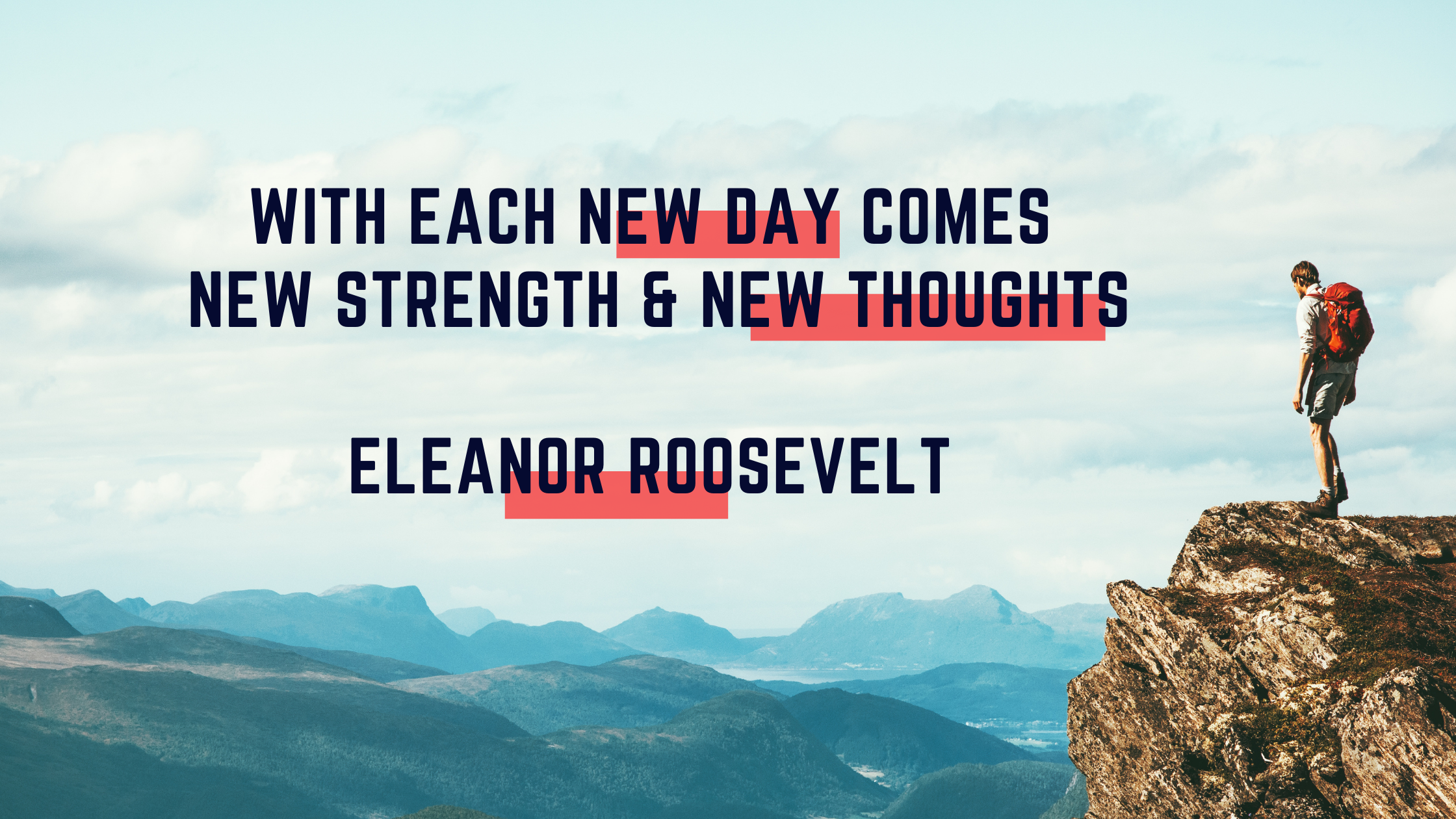 Finding New Strength & New Thoughts ala Mama Roosevelt